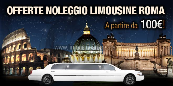 Offerte noleggio limousine roma tour aperitivo cena o for Noleggio arredi roma